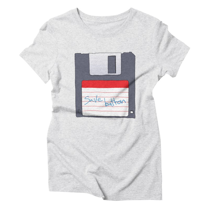Save Button Women's Triblend T-Shirt by V. P. Rigel's Intergalactic Corner!