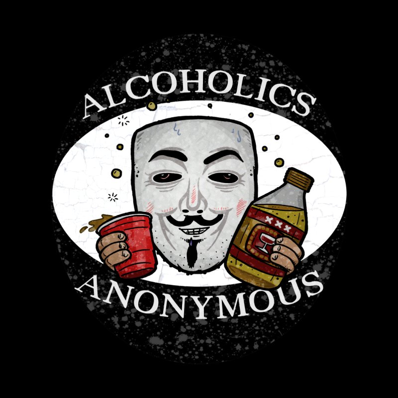 Alcoholics Anonymous Men's T-Shirt by vtavast's Artist Shop