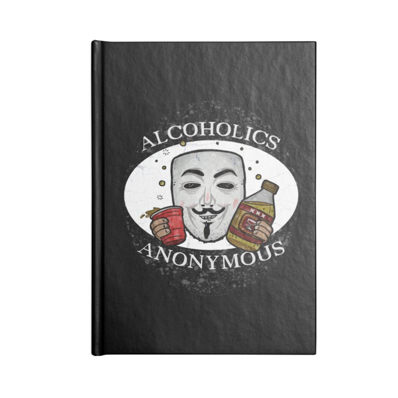 Alcoholics Anonymous Accessories Blank Journal Notebook by vtavast's Artist Shop