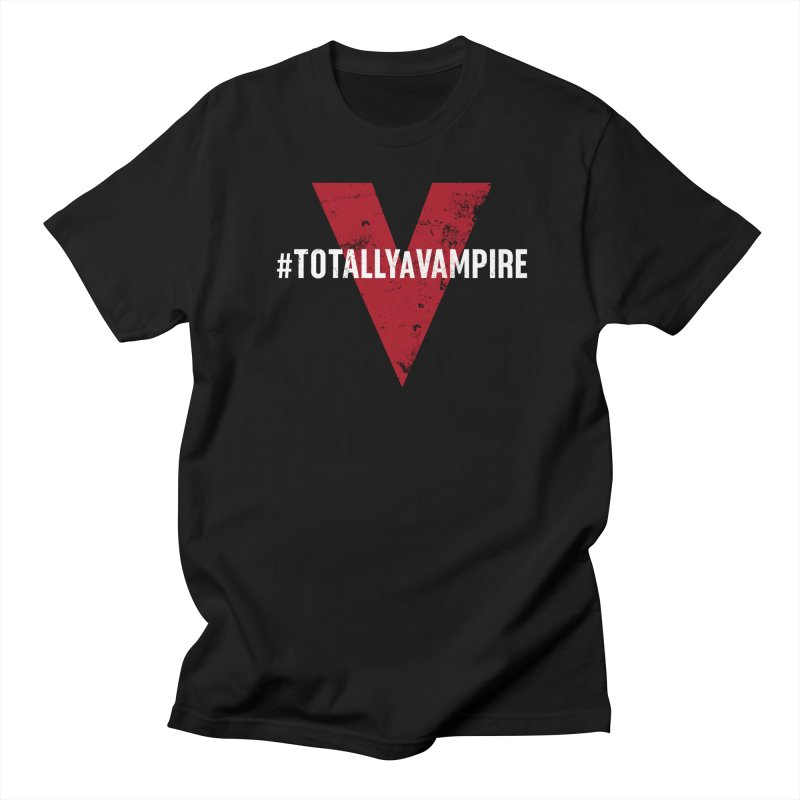 Totally A Vampire (Apparel) in Women's Regular Unisex T-Shirt Black by V WARS