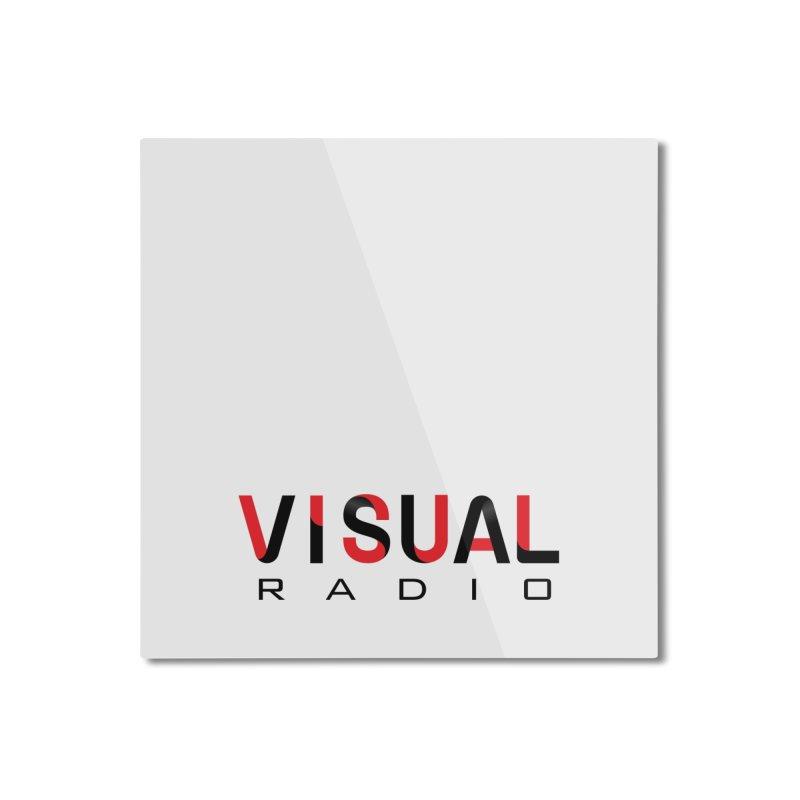 Visual Radio - NEW ITEM Home Mounted Aluminum Print by WACK 90.1fm Merchandise Store