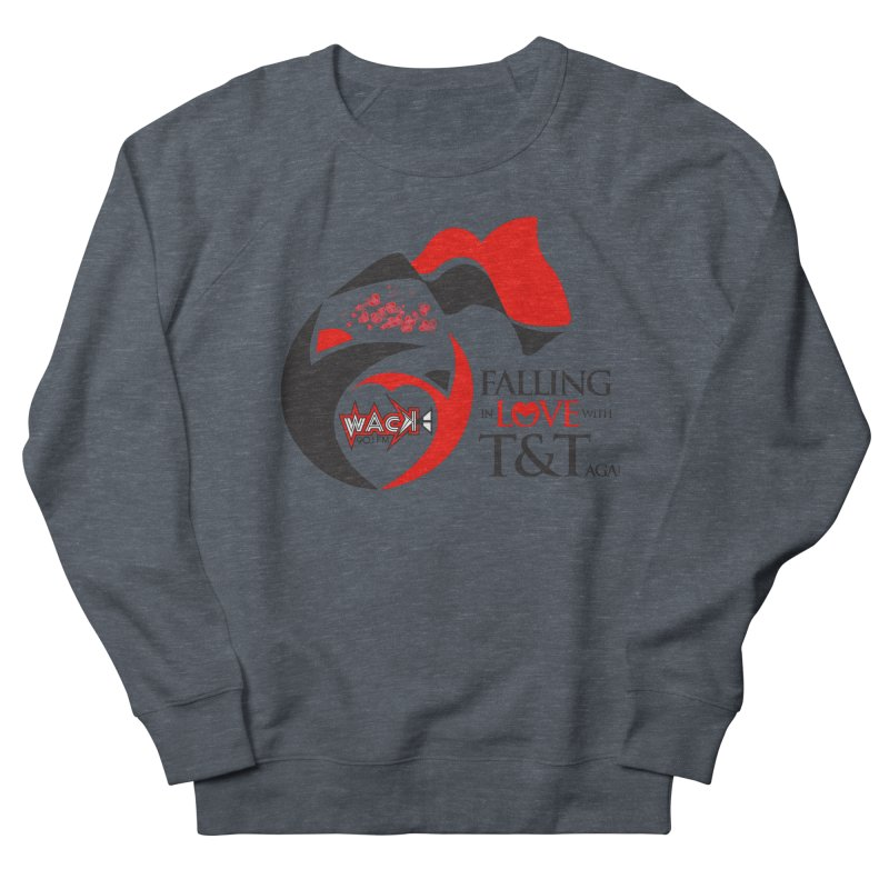Fallin in Love with T&T Round Logo 2 Women's French Terry Sweatshirt by WACK 90.1fm Merchandise Store