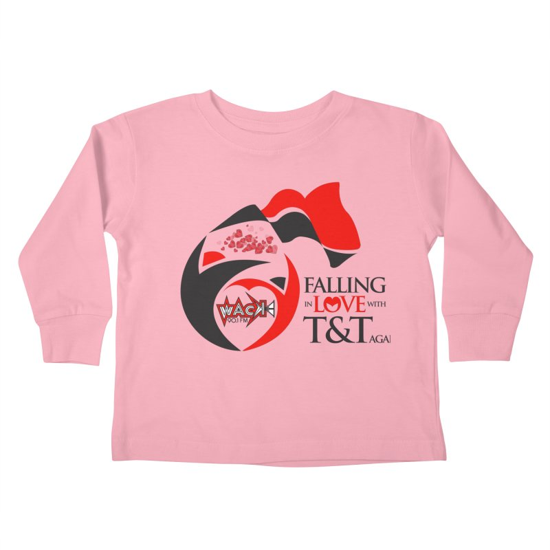 Fallin in Love with T&T Round Logo 2 Kids Toddler Longsleeve T-Shirt by WACK 90.1fm Merchandise Store