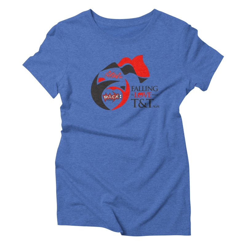Fallin in Love with T&T Round Logo 2 Women's Triblend T-Shirt by WACK 90.1fm Merchandise Store
