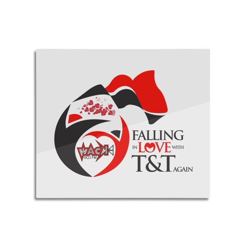 Fallin in Love with T&T Round Logo 2 Home Mounted Aluminum Print by WACK 90.1fm Merchandise Store