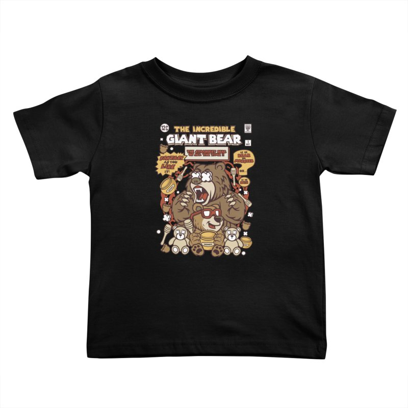 The Incredible Giant Bear Kids Toddler T-Shirt by WackyToonz