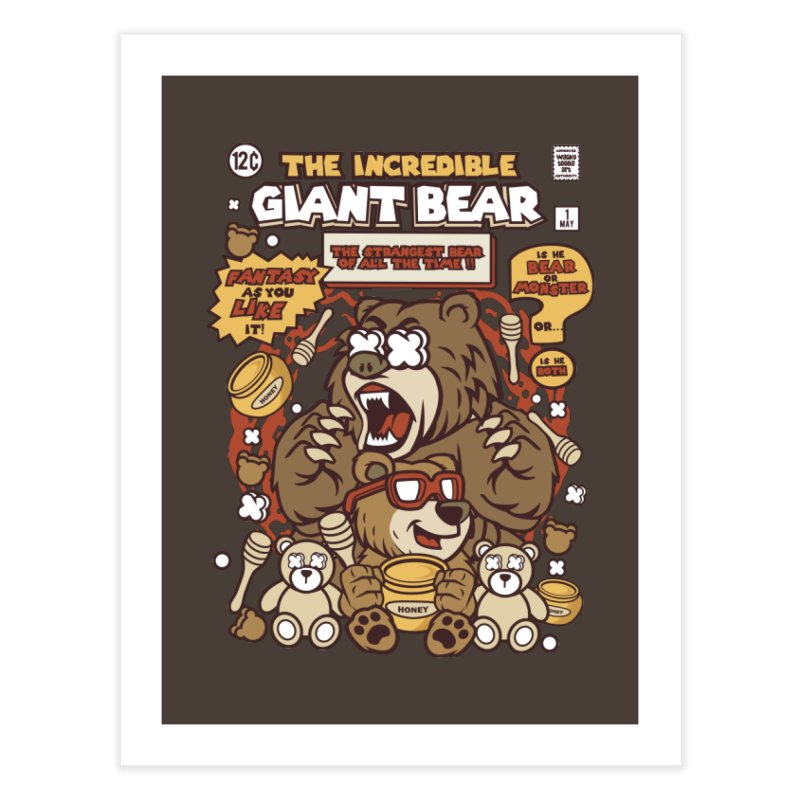 The Incredible Giant Bear Home Fine Art Print by WackyToonz