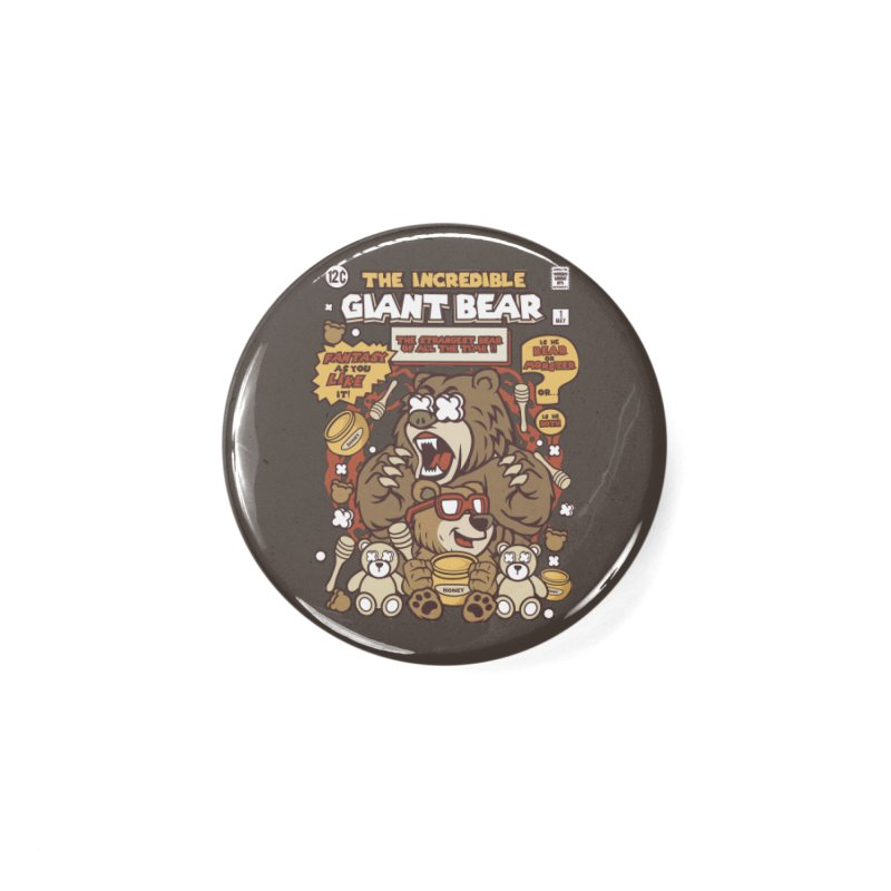 The Incredible Giant Bear Accessories Button by WackyToonz