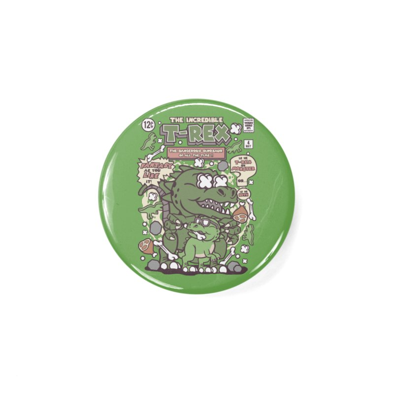 The Incredible T-Rex Accessories Button by WackyToonz