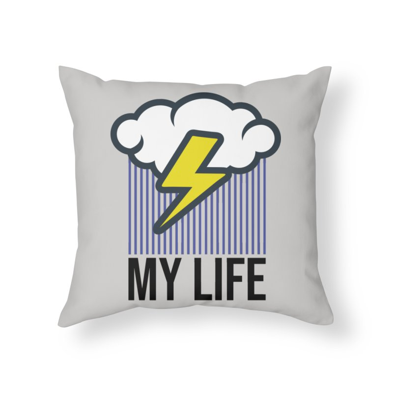 My Life Home Throw Pillow by WackyToonz