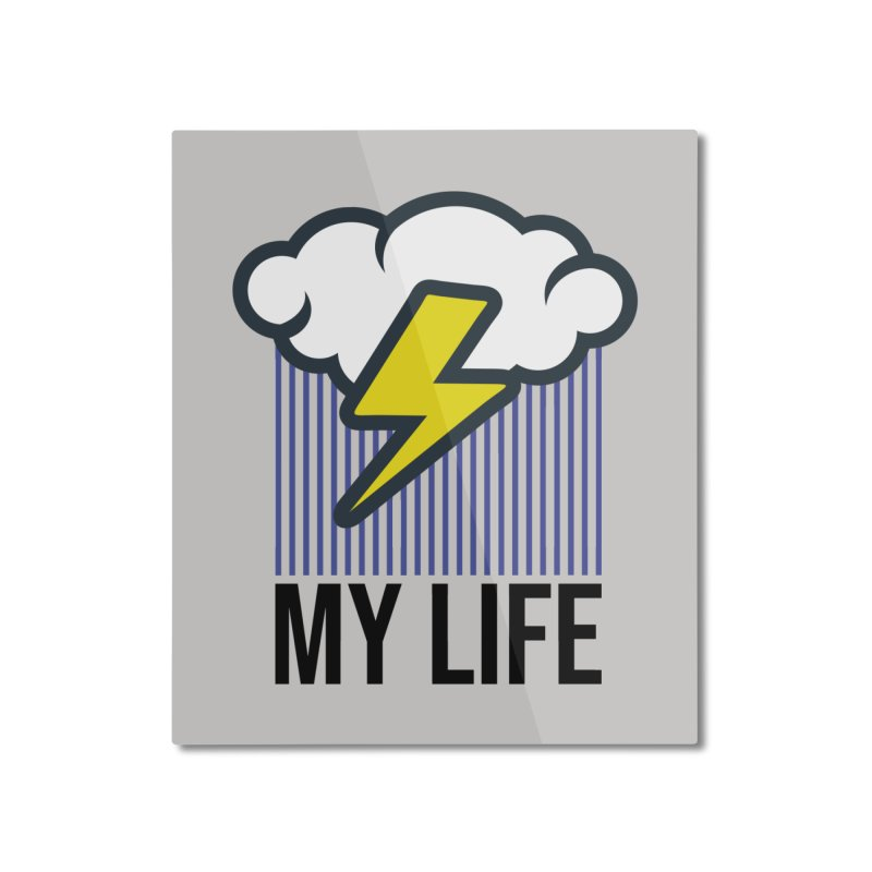 My Life Home Mounted Aluminum Print by WackyToonz