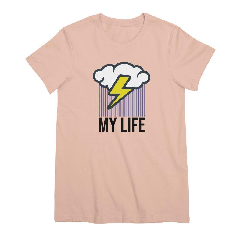 My Life Women's Premium T-Shirt by WackyToonz