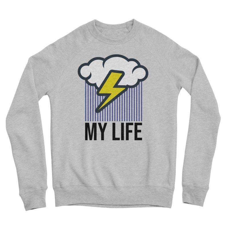 My Life Women's Sponge Fleece Sweatshirt by WackyToonz