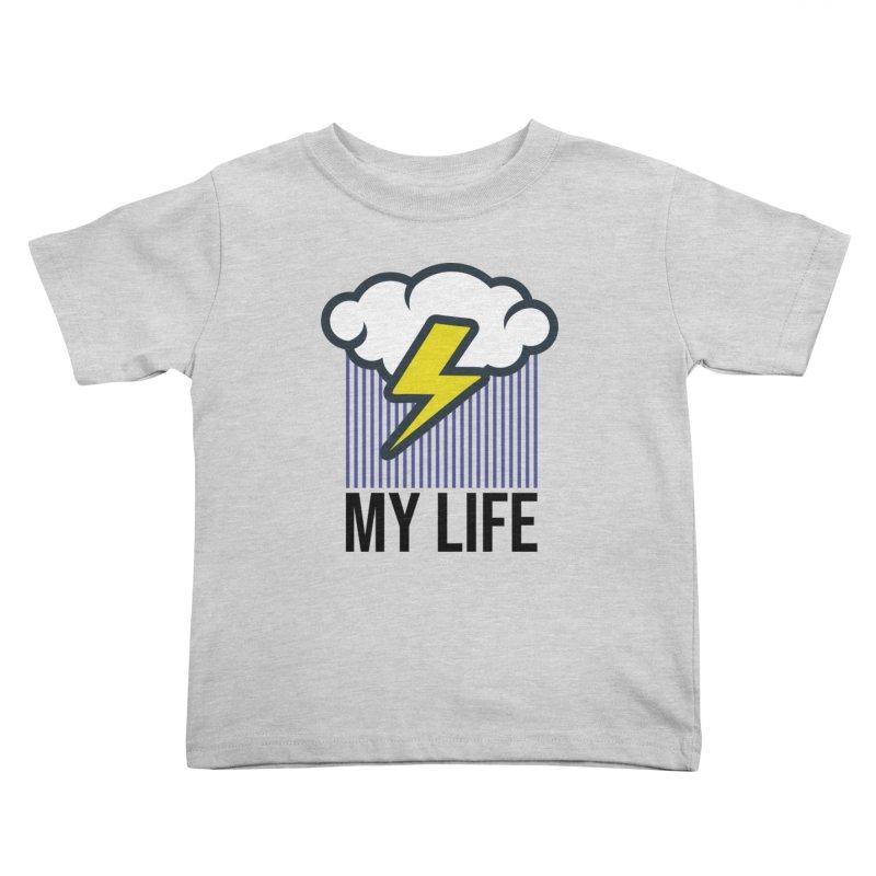 My Life Kids Toddler T-Shirt by WackyToonz
