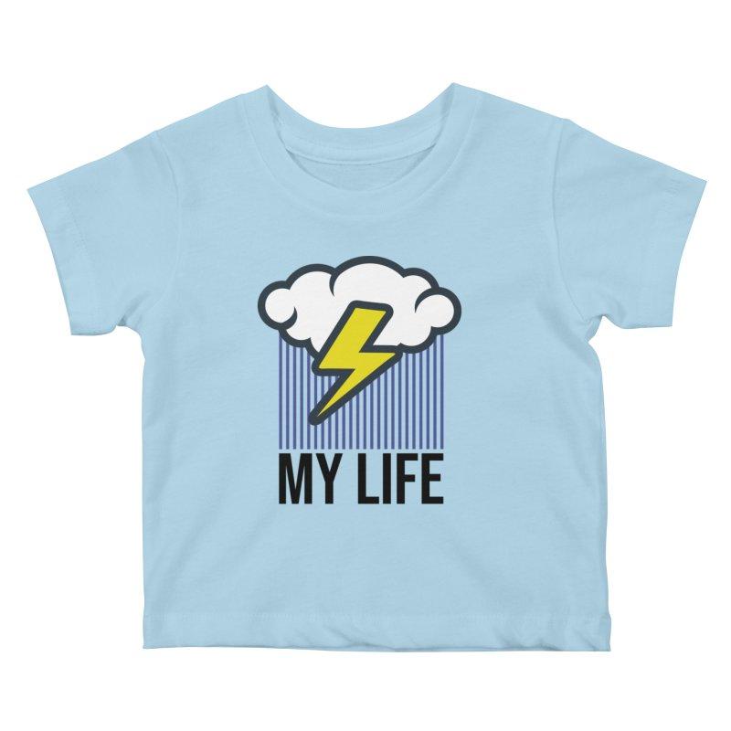 My Life Kids Baby T-Shirt by WackyToonz