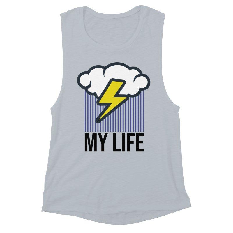My Life Women's Muscle Tank by WackyToonz