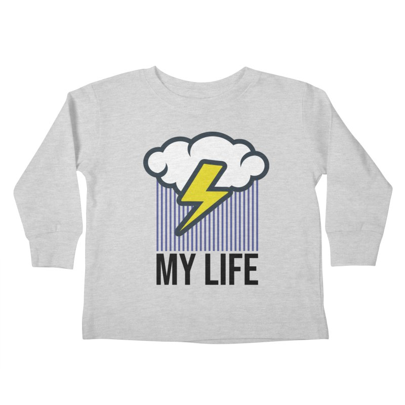 My Life Kids Toddler Longsleeve T-Shirt by WackyToonz
