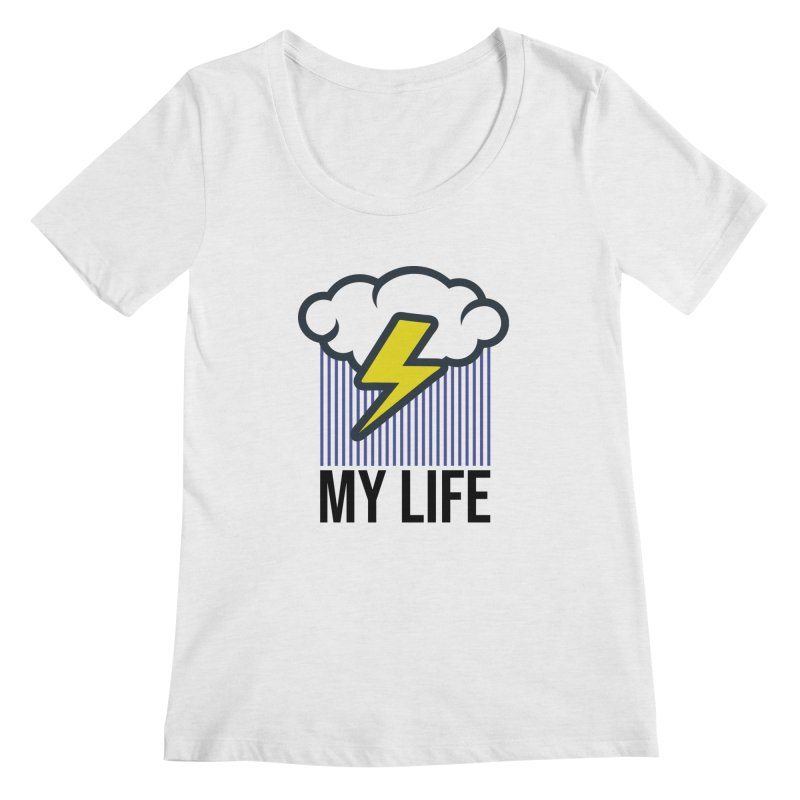My Life Women's Regular Scoop Neck by WackyToonz