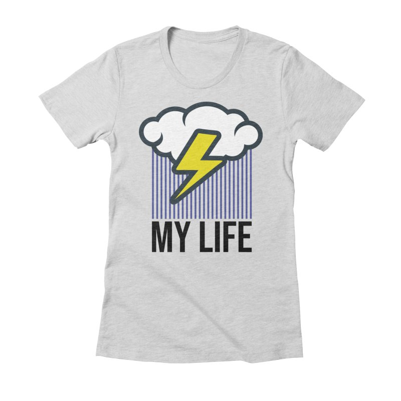 My Life Women's Fitted T-Shirt by WackyToonz