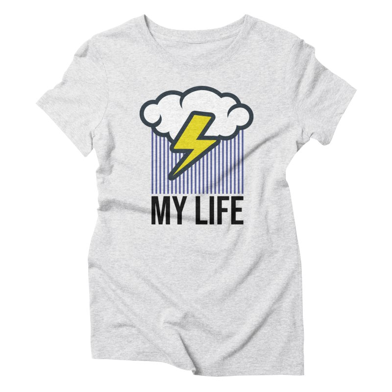 My Life Women's Triblend T-Shirt by WackyToonz