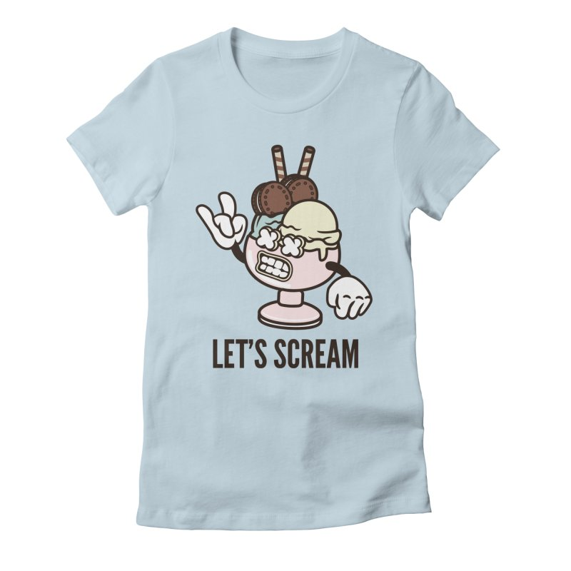 Let's Scream Women's Fitted T-Shirt by WackyToonz