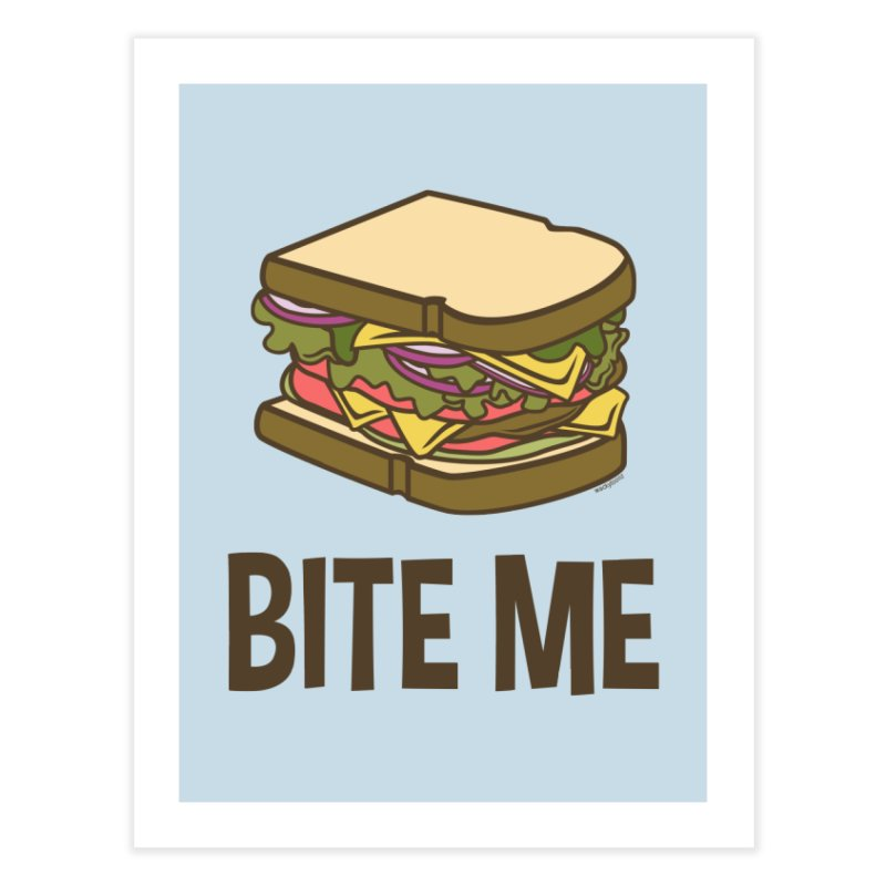 Bite Me Home Fine Art Print by WackyToonz