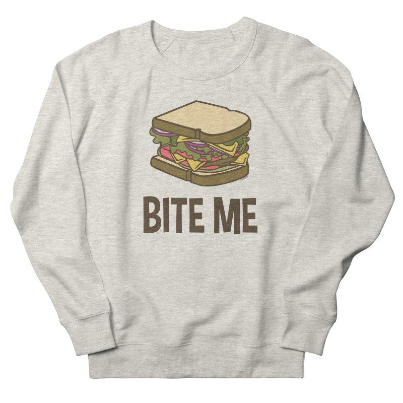 Bite Me Women's French Terry Sweatshirt by WackyToonz