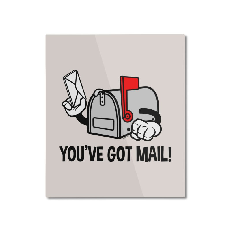You've Got Mail Home Mounted Aluminum Print by WackyToonz