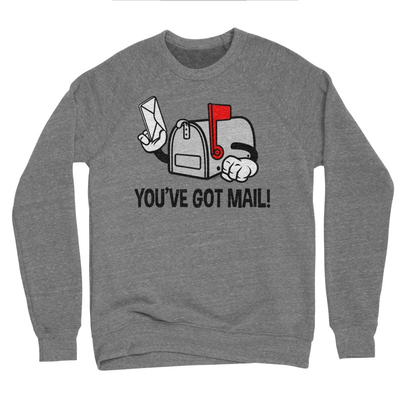 You've Got Mail Men's Sponge Fleece Sweatshirt by WackyToonz