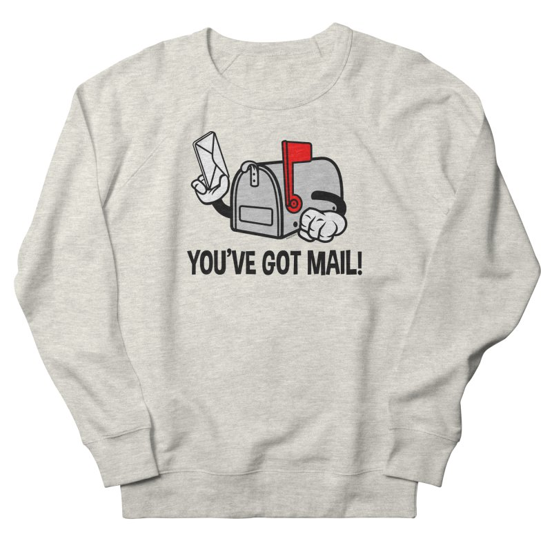 You've Got Mail Men's French Terry Sweatshirt by WackyToonz