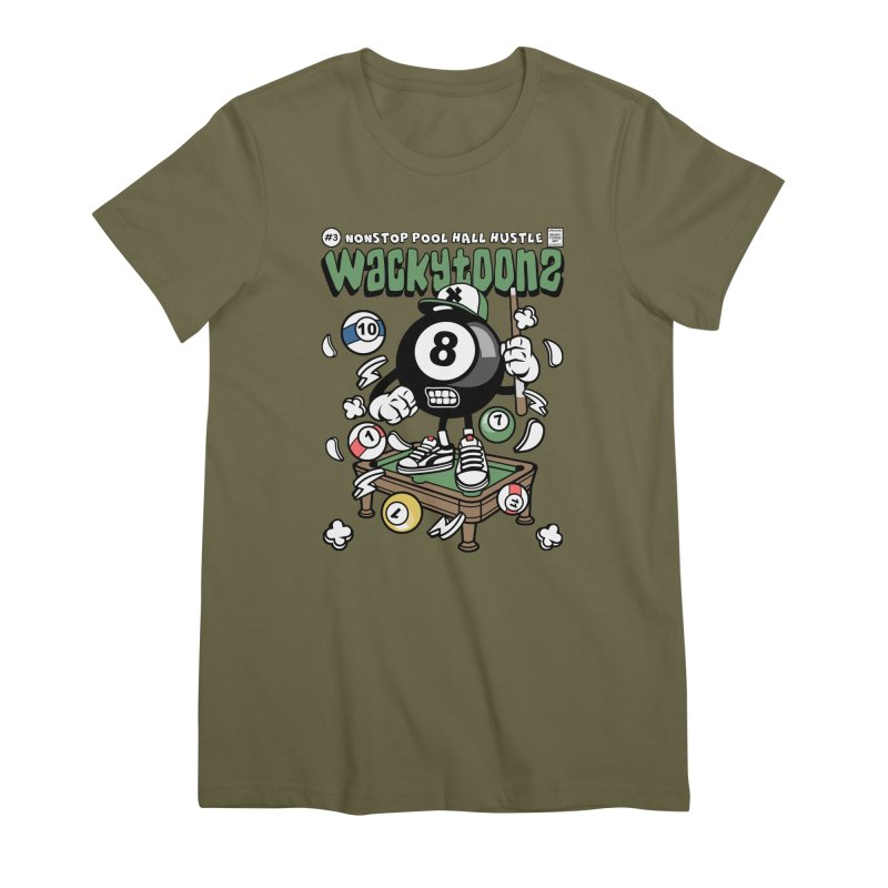 Nonstop Pool Hall Hustle Women's Premium T-Shirt by WackyToonz