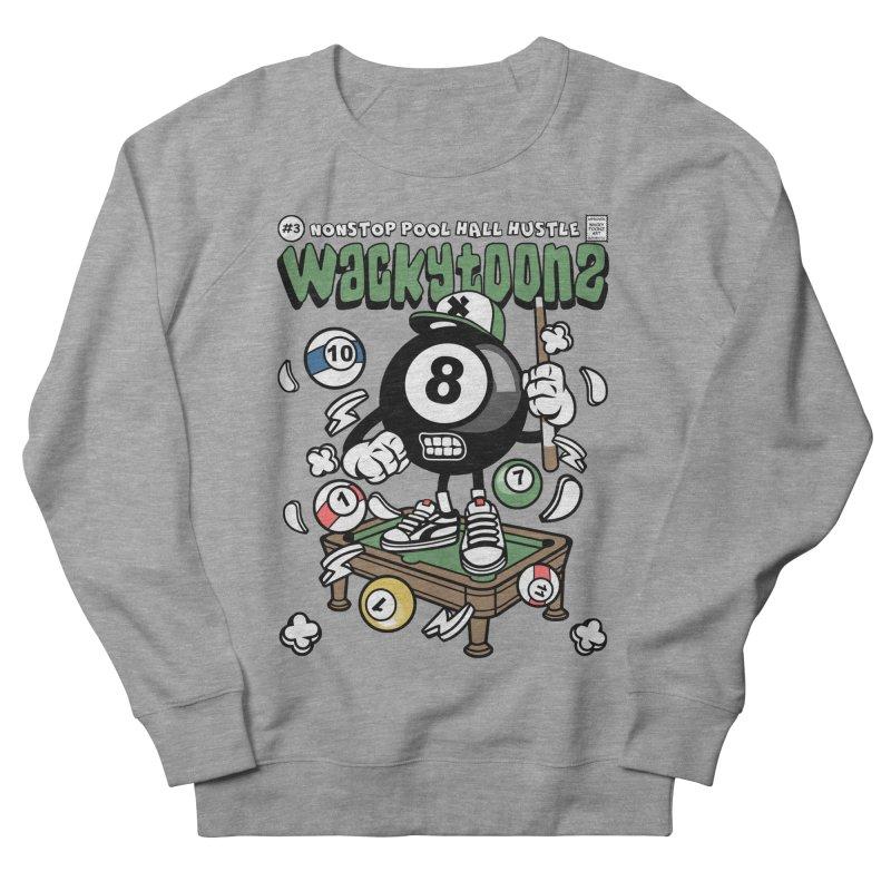 Nonstop Pool Hall Hustle Women's French Terry Sweatshirt by WackyToonz