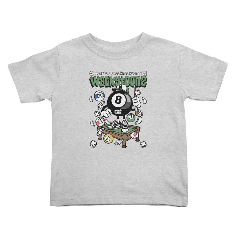 Nonstop Pool Hall Hustle Kids Toddler T-Shirt by WackyToonz