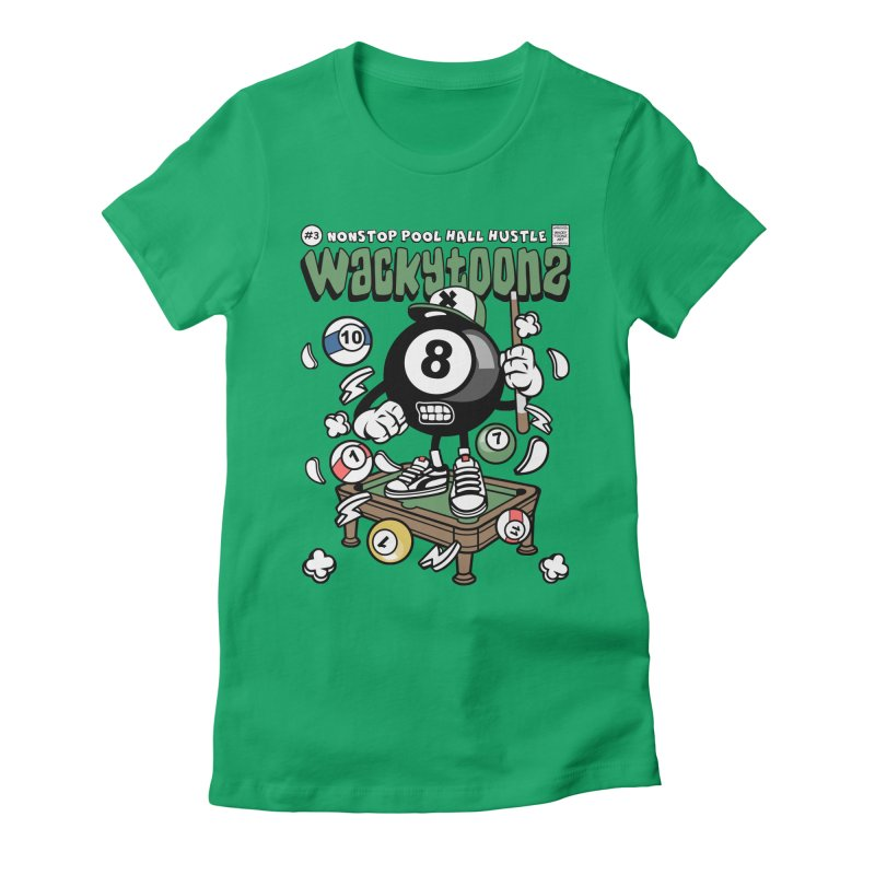 Nonstop Pool Hall Hustle Women's Fitted T-Shirt by WackyToonz