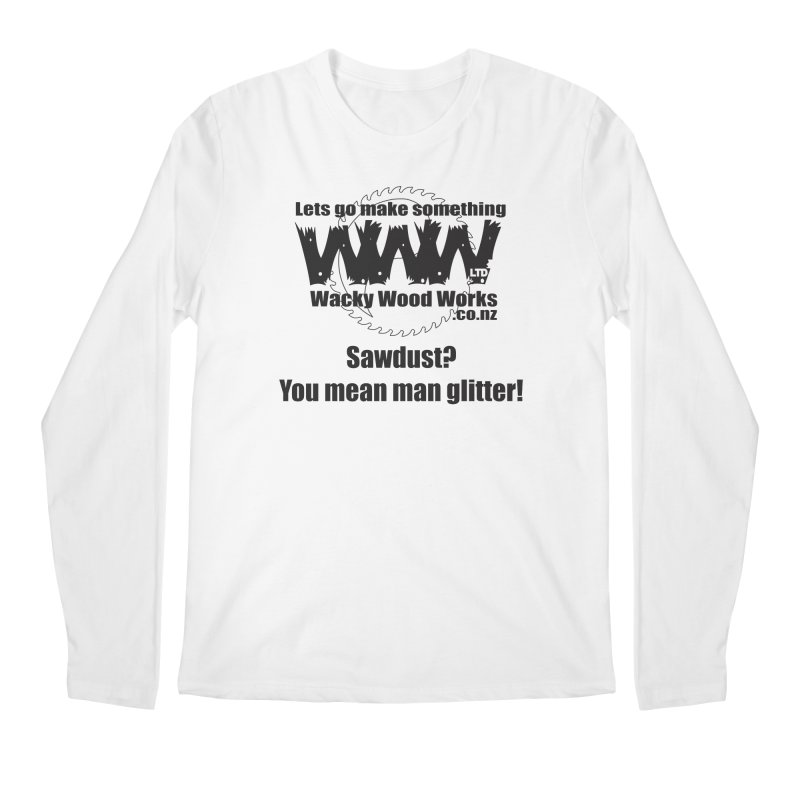 Man Glitter Men's Longsleeve T-Shirt by Wacky Wood Works's Shop