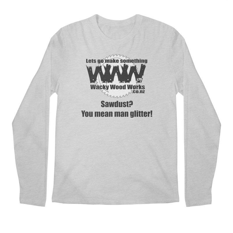Man Glitter Men's Regular Longsleeve T-Shirt by Wacky Wood Works's Shop