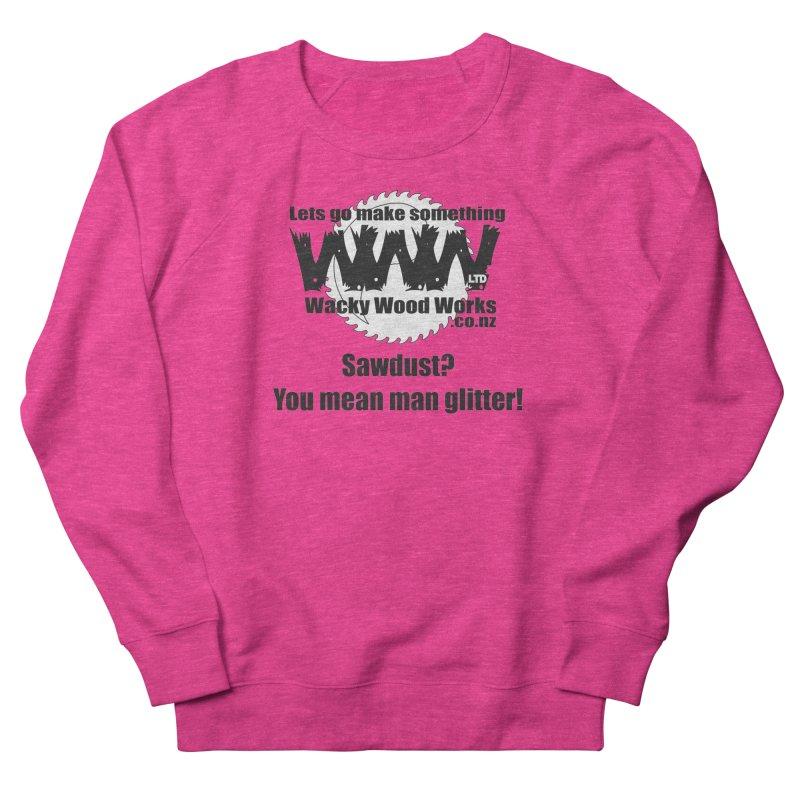 Man Glitter Women's Sweatshirt by Wacky Wood Works's Shop