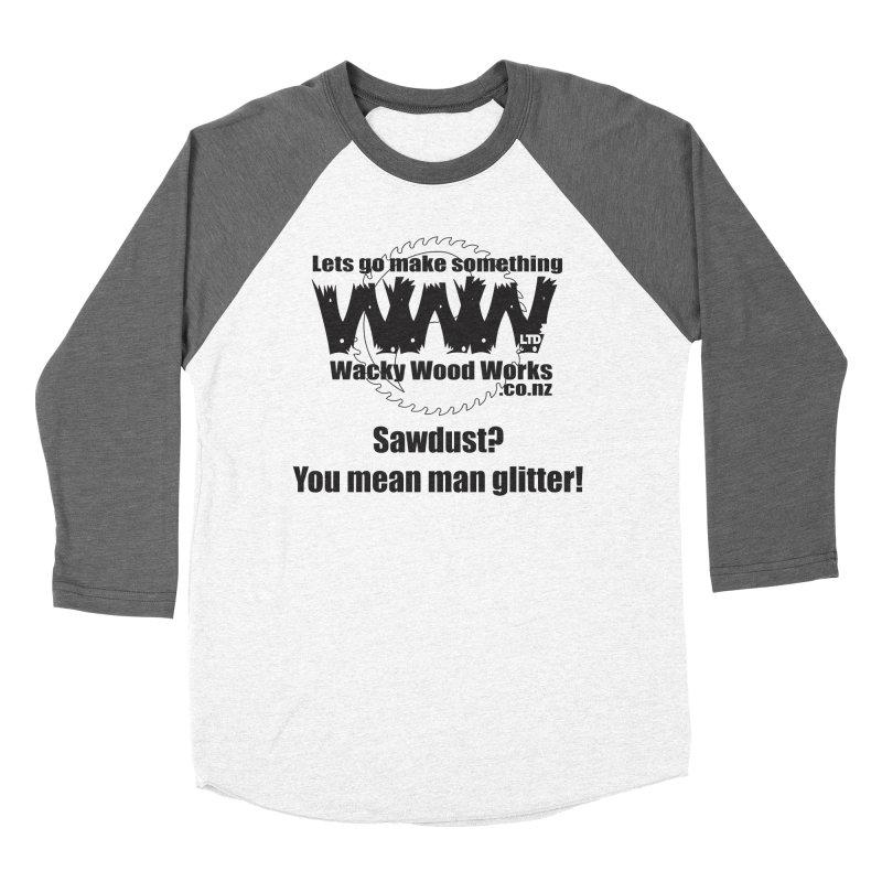 Man Glitter Men's Baseball Triblend Longsleeve T-Shirt by Wacky Wood Works's Shop