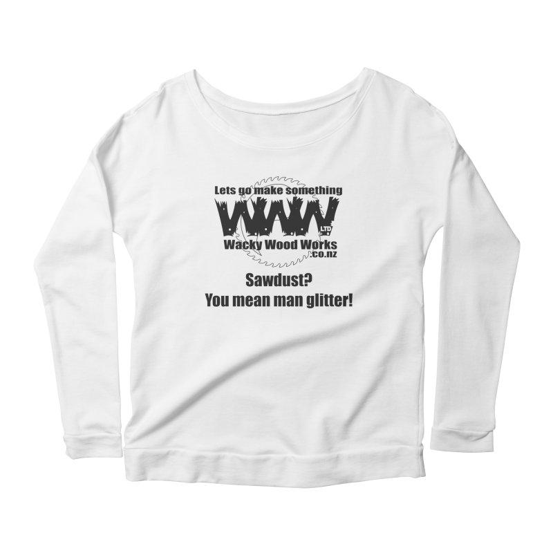 Man Glitter Women's Longsleeve T-Shirt by Wacky Wood Works's Shop