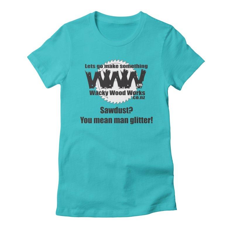 Man Glitter Women's T-Shirt by Wacky Wood Works's Shop