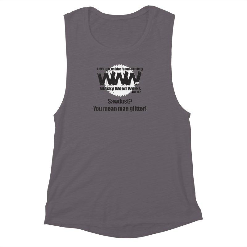 Man Glitter Women's Muscle Tank by Wacky Wood Works's Shop