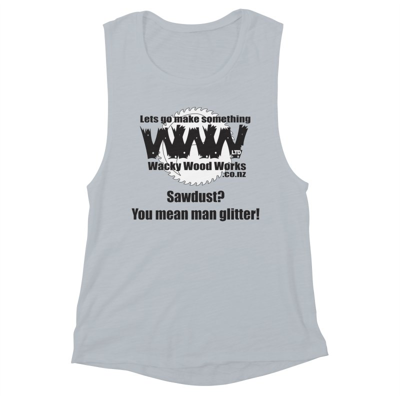 Man Glitter Women's Muscle Tank by Wacky Wood Works's Shop
