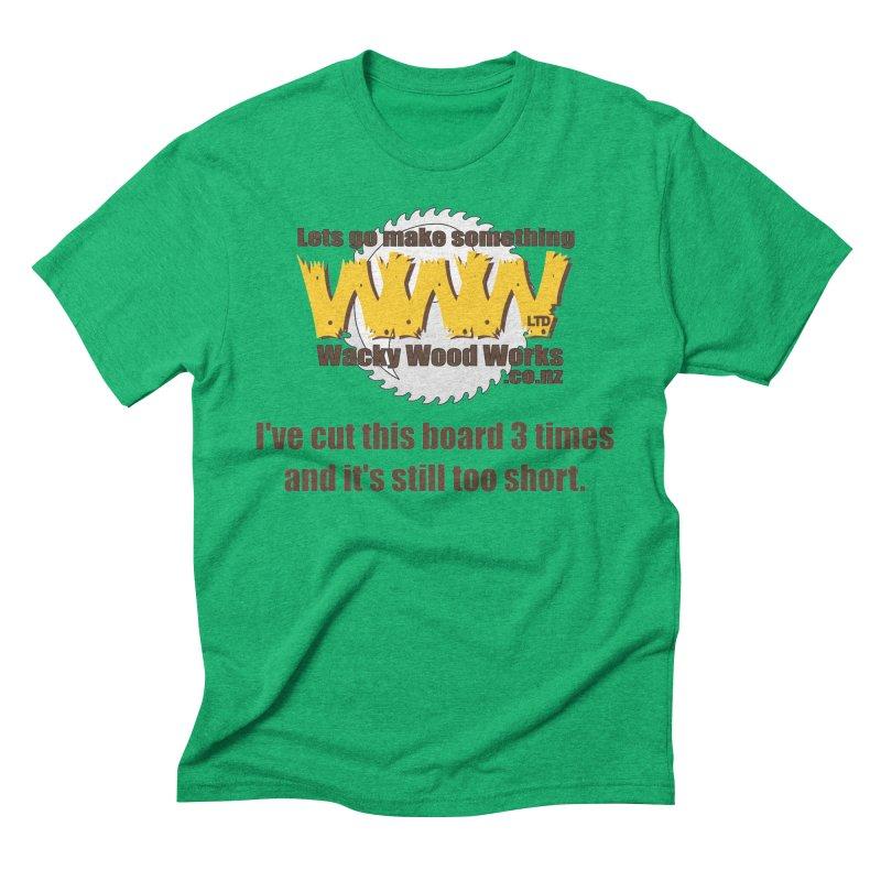 It's still to short Men's T-Shirt by Wacky Wood Works's Shop