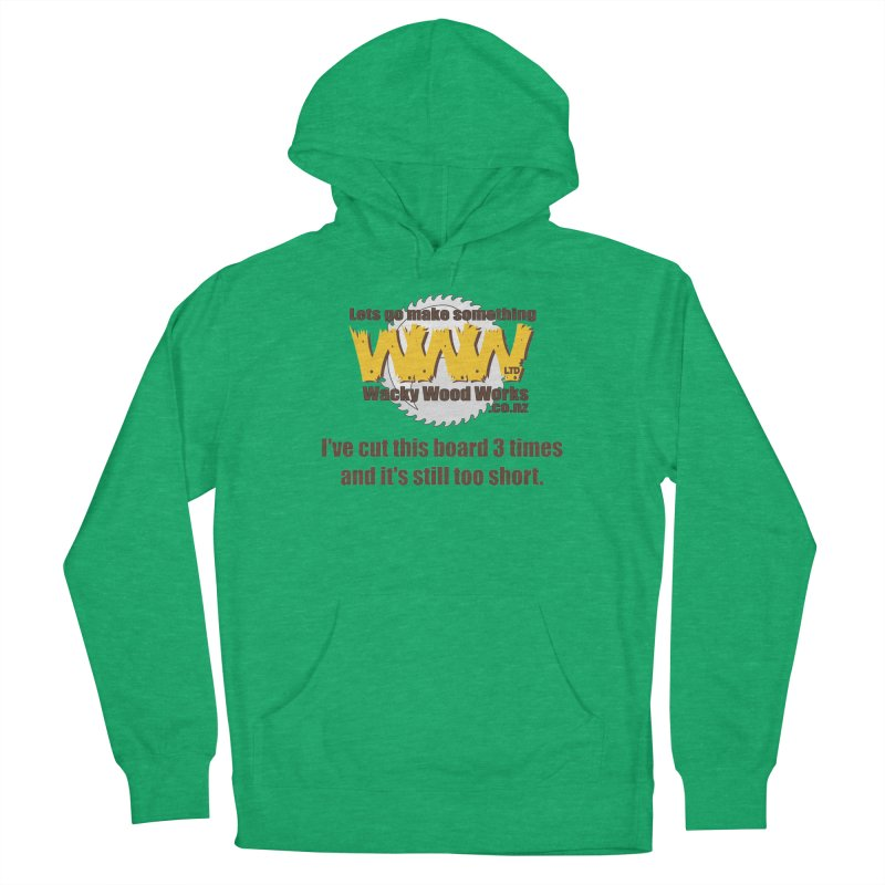 It's still to short Women's French Terry Pullover Hoody by Wacky Wood Works's Shop