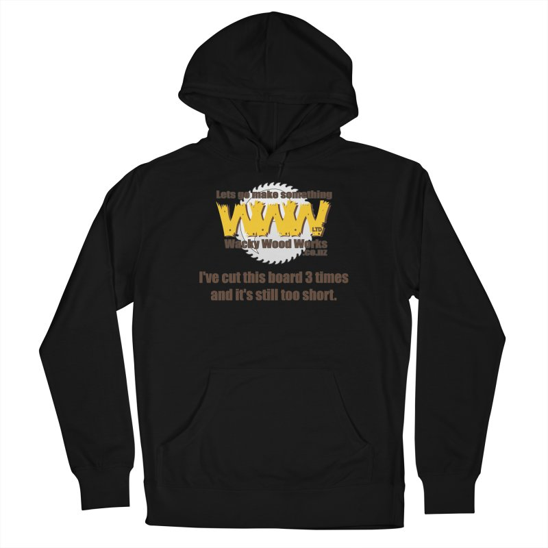It's still to short Men's Pullover Hoody by Wacky Wood Works's Shop