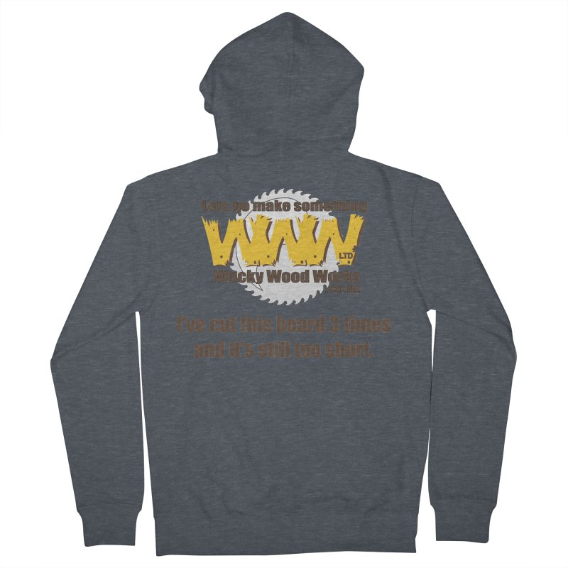 It's still to short Women's French Terry Zip-Up Hoody by Wacky Wood Works's Shop