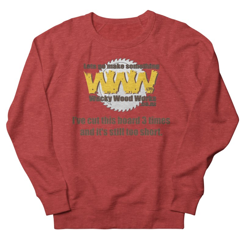 It's still to short Women's Sweatshirt by Wacky Wood Works's Shop