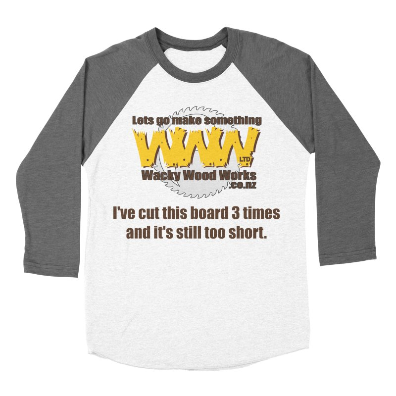 It's still to short Women's Baseball Triblend Longsleeve T-Shirt by Wacky Wood Works's Shop