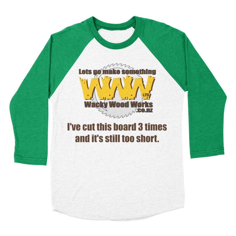 It's still to short Women's Baseball Triblend T-Shirt by Wacky Wood Works's Shop