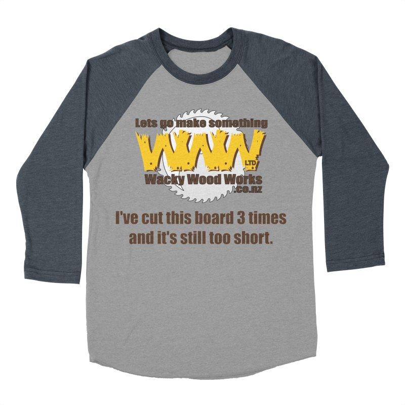 It's still to short Men's Baseball Triblend Longsleeve T-Shirt by Wacky Wood Works's Shop